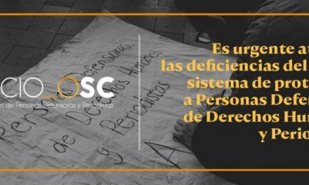 El Espacio OSC hace un llamado a atender con urgente deficiencias del sistema de protección a PDH y Periodistas