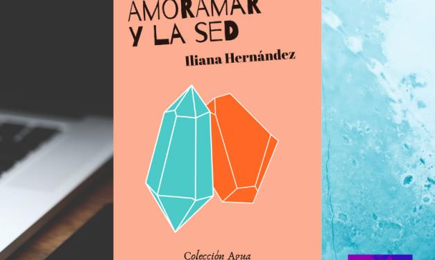 Amoramar y la sed, nuevo libro en formato electrónico de la escritora Iliana Hernández