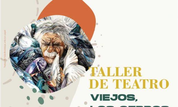 """Realizarán taller de teatro """"Viejos los cerros"""""""